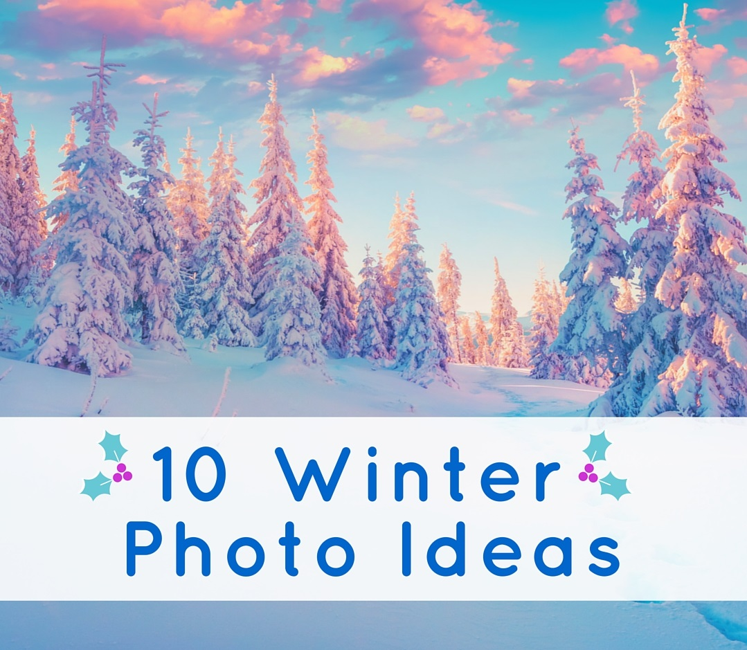 10 Winter photo ideas 10 Winter Photo Ideas That The Whole Family Can Enjoy